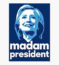 Madam President - Hillary Clinton Photographic Print
