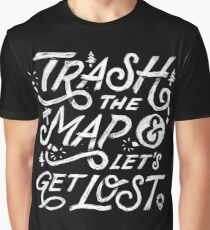 Trash the Map & Let's Get Lost - Travel Adventure Design (white) Graphic T-Shirt