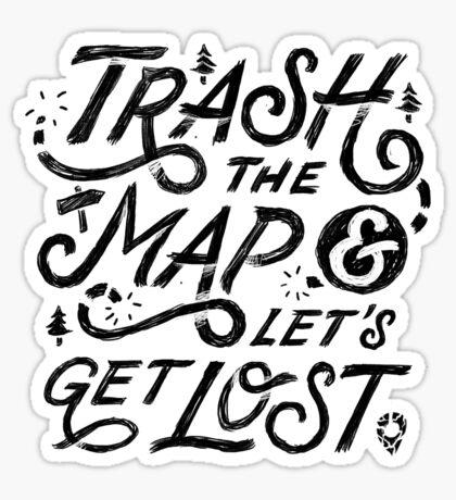 Trash the Map & Let's Get Lost - Travel Adventure Design (white) Sticker