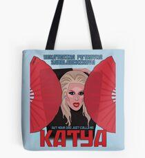Katya Zamolodchikova - your dad just calls me Katya Tote Bag