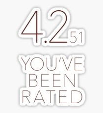 You've Been Rated Sticker