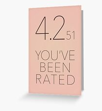 You've Been Rated Greeting Card