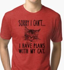 Sorry I Can't I Have Plans With My Cat Tri-blend T-Shirt