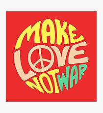 Inspirational Quote. Make love not war Photographic Print