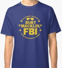 Burt Macklin, FBI Classic T-Shirt