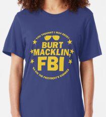 Burt Macklin, FBI Slim Fit T-Shirt