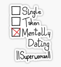 Mentally Dating IISuperwomanII Sticker