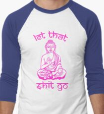 Buddha Says Let That Shit Go Men's Baseball ¾ T-Shirt