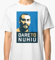 Dare To Nuhiu Classic T-Shirt