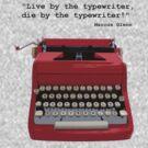 """Live by the typewriter, die by the typewriter!"" by Grainwavez"