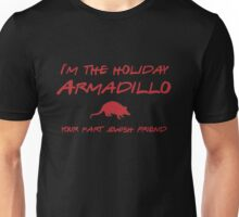Friends - I'm the holiday Armadillo Unisex T-Shirt