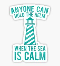 """""""Anyone Can Hold the Helm"""" Publilius Syrus Quote T Shirt  Sticker"""