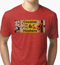 Cocaine & Hookers Tri-blend T-Shirt