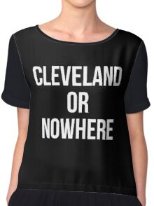 Cleveland Or Nowhere Chiffon Top