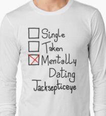 Mentally Dating Jacksepticeye Long Sleeve T-Shirt