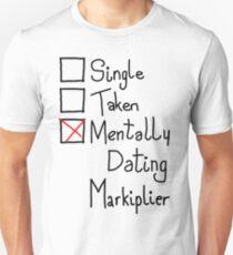 Mentally Dating Markiplier Unisex T-Shirt