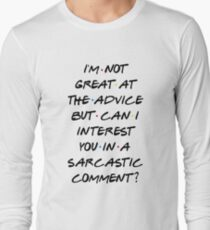 CAN I INTEREST YOU IN A SARCASTIC COMMENT? Long Sleeve T-Shirt