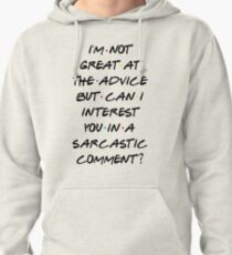 CAN I INTEREST YOU IN A SARCASTIC COMMENT? Pullover Hoodie