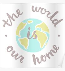 The World is our home Poster