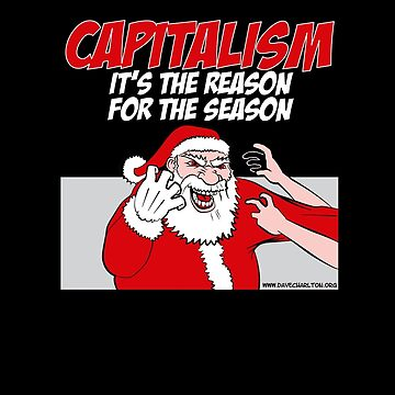 Capitalism - It's the reason for the season by davecharlton