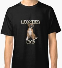 Boxer Dog Dad Father Classic T-Shirt