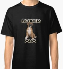 Boxer Dog Mom Mother Classic T-Shirt