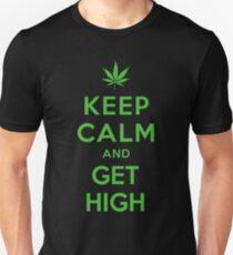 KEEP CALM AND GET HIGH T-Shirt