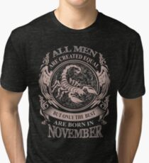 All men are created equal but only the best are born in November Tri-blend T-Shirt