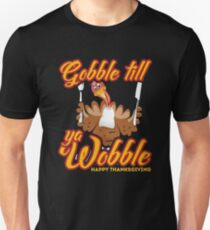 Gobble Till You Wobble Shirt - Happy Thanksgiving Gift T-Shirt
