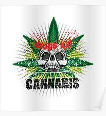 CANNABIS DONT DO DRUGS SKULL Poster
