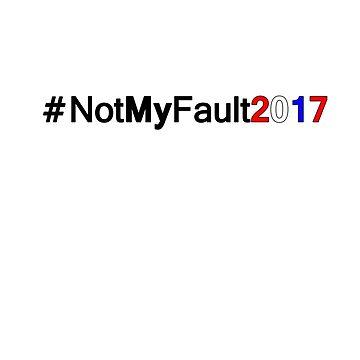 #NotMyFault2017 by jammin-deen