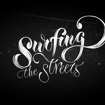 Surfing the streets by Sigrlynn