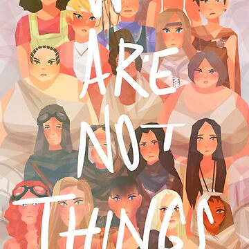 We are not things by aninhat-t