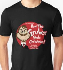 How the Gruber stole Christmas T-Shirt