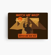 Watch Me Whip Canvas Print