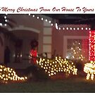 MERRY CHRISTMAS FROM OUR HOUSE TO YOURS by MsLiz