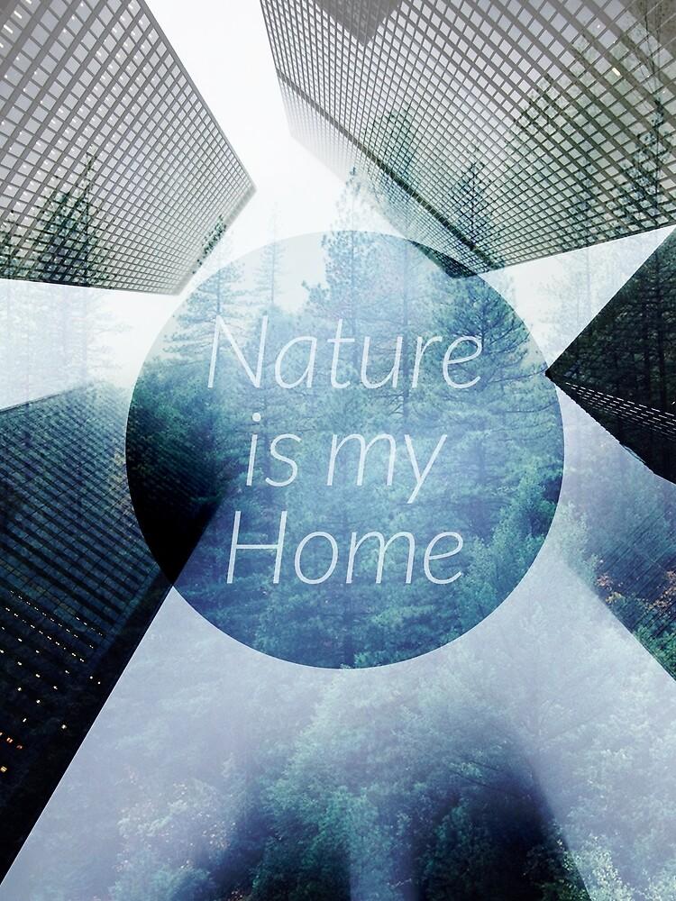 Nature is my Home von riepmich