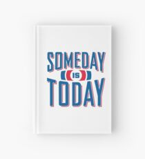 Someday Is Today Hardcover Journal