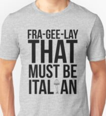 Fra-Gee-Lay Unisex T-Shirt