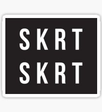 SKRT SKRT Sticker