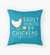 Easily Distracted By Chickens Throw Pillow