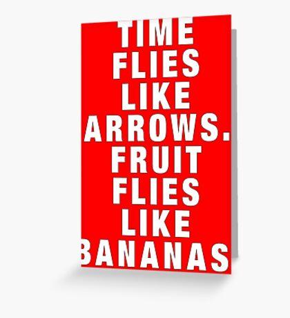 Time flies like arrows Greeting Card