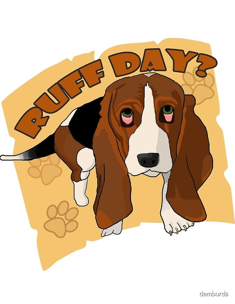 Ruff Day? by demburds