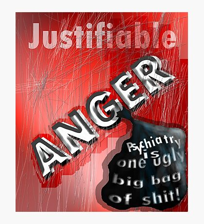 Justifiable anger at psychiatric abuse Photographic Print