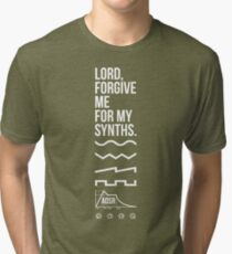 Lord, Forgive Me For My Synths Tri-blend T-Shirt