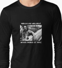 Danny Trejo x Marsellus Wallace - Never heard of her! T-Shirt