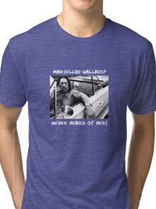 Danny Trejo x Marsellus Wallace - Never heard of her! Tri-blend T-Shirt