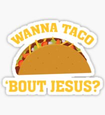 Wanna Taco 'Bout Jesus - Funny Christian Witnessing Sticker