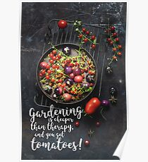 You get tomatoes!  Poster