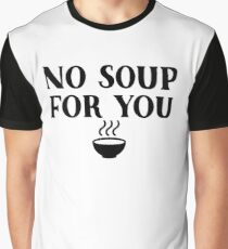 Seinfeld - No soup for you Graphic T-Shirt